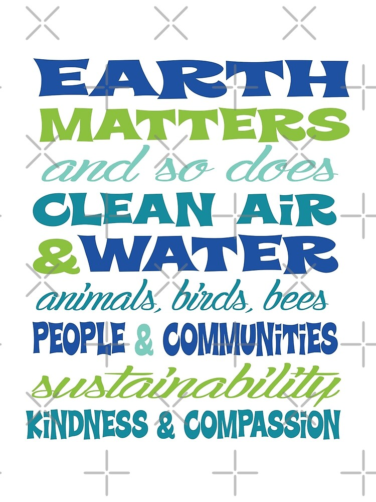 Earth Matters and so does clean air - blue green text by jitterfly