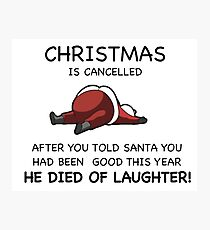 Christmas is Cancelled! Photographic Print