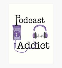 Podcast Addict Art Print