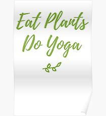 Eat plants, do yoga.  Poster