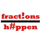 Fractions Happen by deepcp