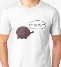 Bitch Don't Know 'Bout Pangea Unisex T-Shirt