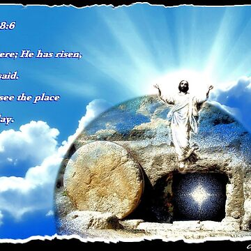He has Risen by cheywings