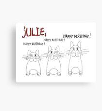 HAPPY BIRTHDAY, JULIE! Metal Print