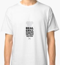 Real Grill Chefs are from Austria Ra5e3 Classic T-Shirt