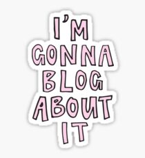 I'm gonna blog about it Sticker