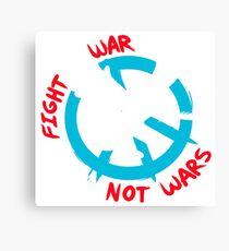 Fight War Not Wars Canvas Print