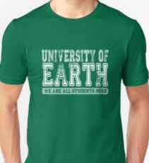 University of Earth - We are all students here - white text Unisex T-Shirt