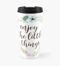 Enjoy The Little Things - Floral Wreath Travel Mug