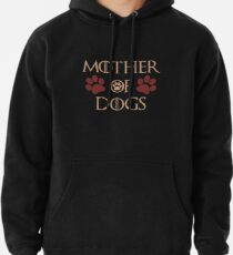 Mother Of Dogs Pullover Hoodie