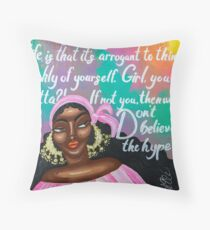 DON'T BELIEVE THE HYPE Throw Pillow