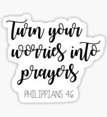 Worries Into Prayers Sticker