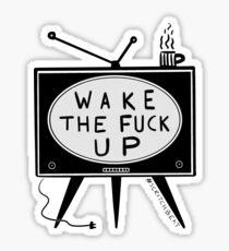 Wake The F*ck Up Sticker