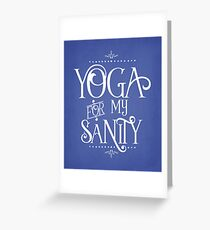 yoga for my sanity Greeting Card