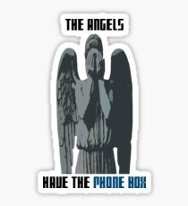 The Angels Have The Phone Box! Sticker