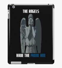 The Angels Have The Phone Box! iPad Case/Skin