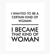 I wanted to be a certain kind of woman Photographic Print