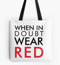 When in doubt, wear red Tote Bag