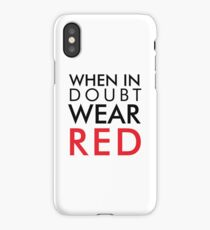 When in doubt, wear red iPhone Case/Skin