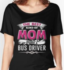 Bus Driver Shirt Gift For Mom Hoodie on Mother's Day Women's Relaxed Fit T-Shirt