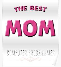 Computer Programmer Shirt Mom Hoodie Gift on Mother's Day Poster