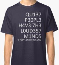 Loudest minds... (Stephen Hawking) Classic T-Shirt
