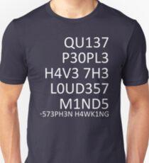 Loudest minds... (Stephen Hawking) Unisex T-Shirt
