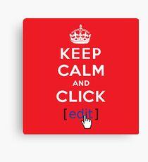 Keep calm & click edit Canvas Print