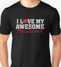 I heart love my awesome husband - proud spouse wife  T-Shirt