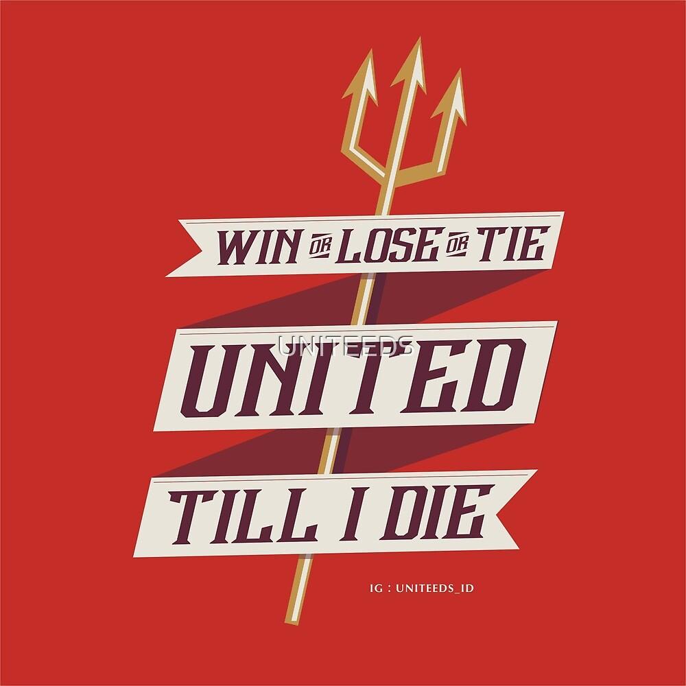 United Till I Die by UNITEEDS