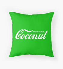 Thanda matlab...Coconut Throw Pillow