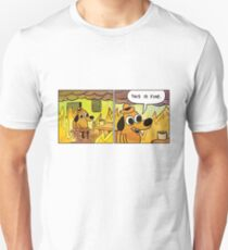 This is fine!!! T-Shirt