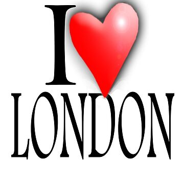 I LOVE, LONDON, England, UK, British, Blighty, English, Britain by TOMSREDBUBBLE