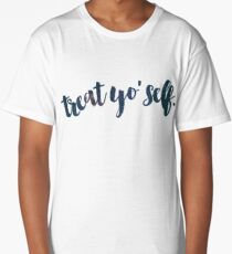 Treat Yo Self Long T-Shirt