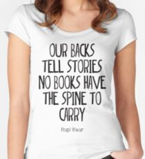 """""""our backs tell stories no books have the spine to carry"""" Women's Fitted Scoop T-Shirt"""