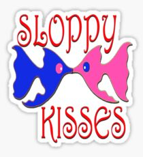 SLOPPY KISSES Sticker