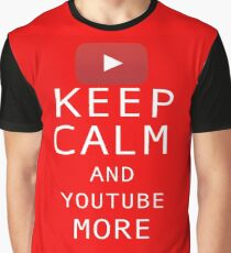 Keep Calm and YouTube More Graphic T-Shirt
