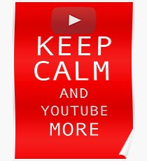 Keep Calm and YouTube More Poster