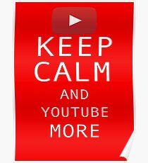 Behalten Sie Ruhe und YouTube mehr Poster