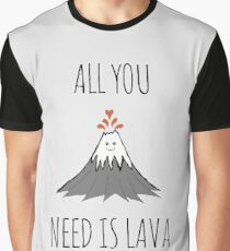 AllYouNeedIsLava! Graphic T-Shirt