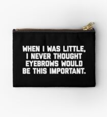 Eyebrows Are Important Funny Quote Studio Pouch