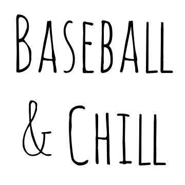 Baseball and Chill by jinabean8