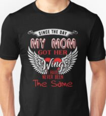 Since The Day My Mom Got Her Wings T Shirt Unisex T-Shirt