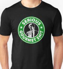 Serious!!! Gourmet Shit T-Shirt
