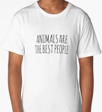 AnimalsAreTheBestPeople Long T-Shirt