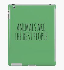 AnimalsAreTheBestPeople iPad Case/Skin