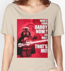 Who's Your Daddy? Women's Relaxed Fit T-Shirt