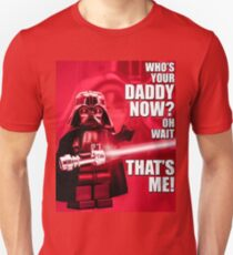 Who's Your Daddy? Unisex T-Shirt