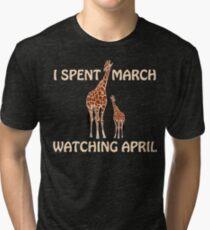 April The Giraffe. I Spent March Watching April. Tri-blend T-Shirt