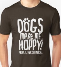 Dogs Make Me Happy! People, Not So Much.  Slim Fit T-Shirt